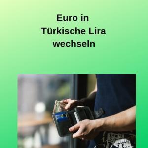 Euro in Türkische Lira wechseln