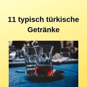 11 typisch türkische Getränke