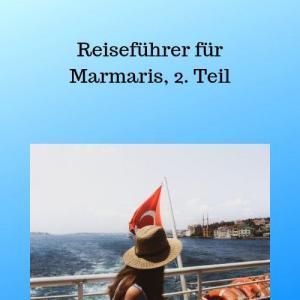 Reiseführer für Marmaris, 2. Teil