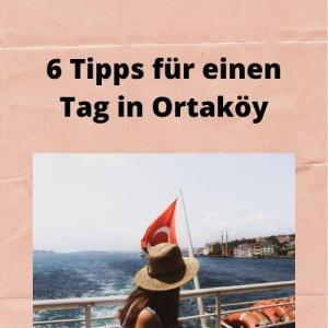 6 Tipps für einen Tag in Ortaköy