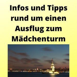 Infos und Tipps rund um einen Ausflug zum Mädchenturm