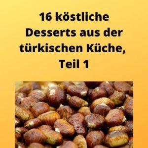 16 köstliche Desserts aus der türkischen Küche, Teil 1